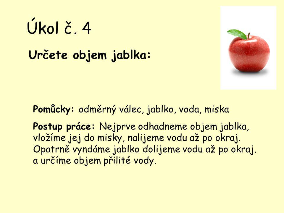 Úkol č. 4 Určete objem jablka: