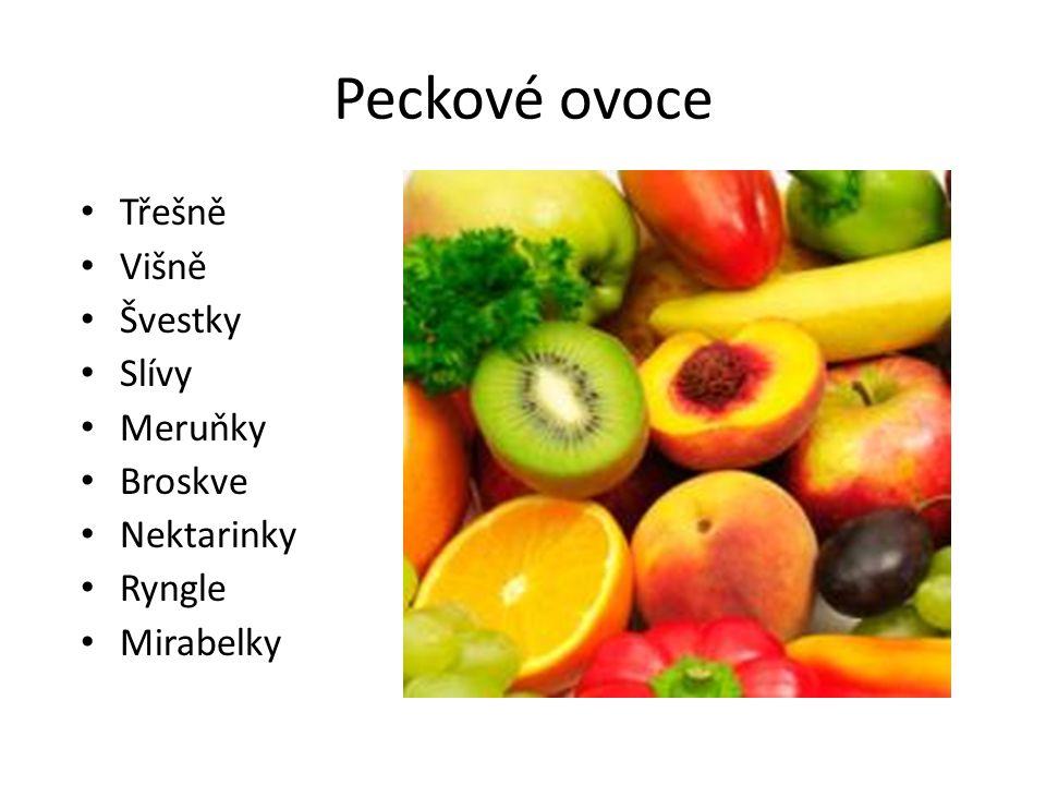 Peckové ovoce Třešně Višně Švestky Slívy Meruňky Broskve Nektarinky