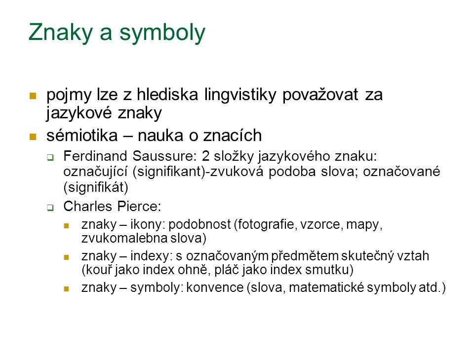 Znaky a symboly pojmy lze z hlediska lingvistiky považovat za jazykové znaky. sémiotika – nauka o znacích.