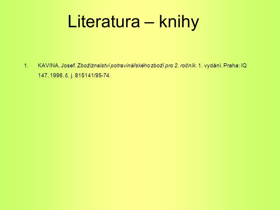 Literatura – knihy 1. KAVINA, Josef. Zbožíznalství potravinářského zboží pro 2.