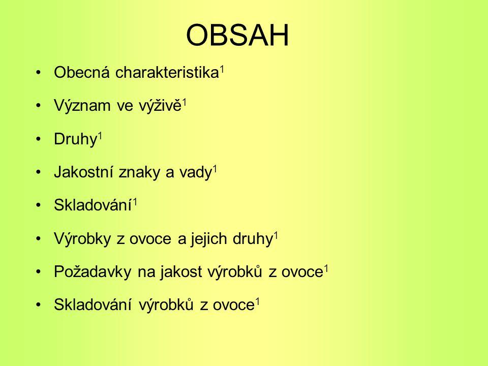 OBSAH Obecná charakteristika1 Význam ve výživě1 Druhy1