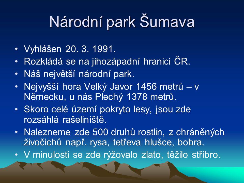 Národní park Šumava Vyhlášen 20. 3. 1991.