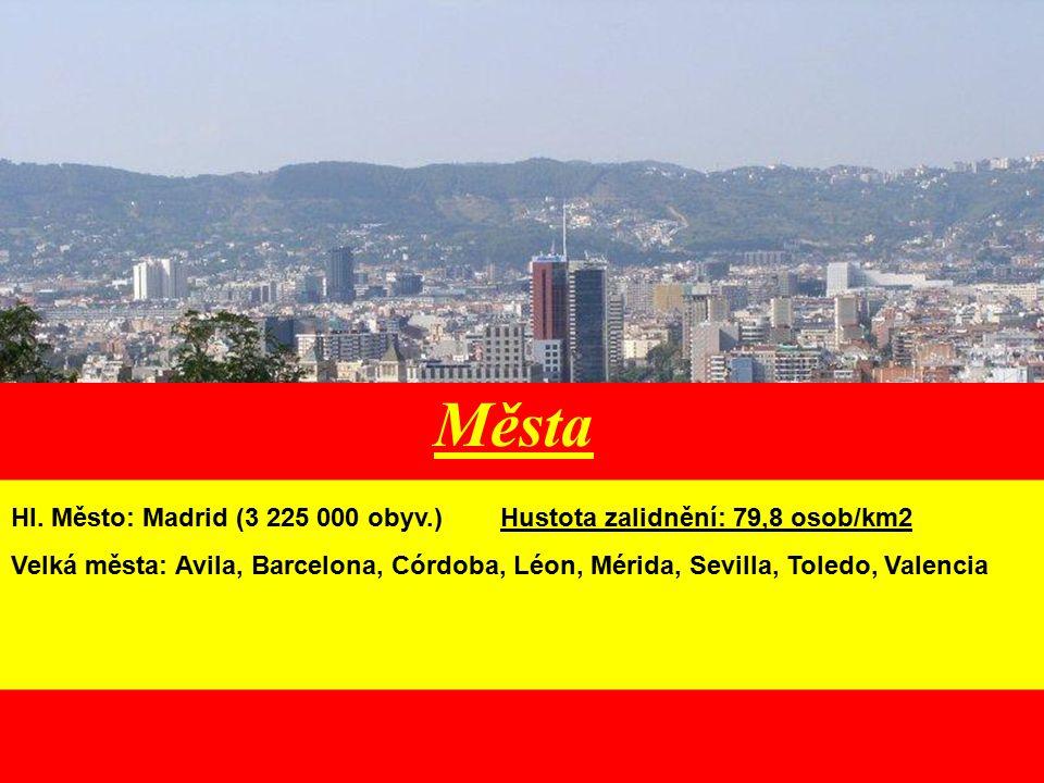 Města Hl. Město: Madrid (3 225 000 obyv.) Hustota zalidnění: 79,8 osob/km2.