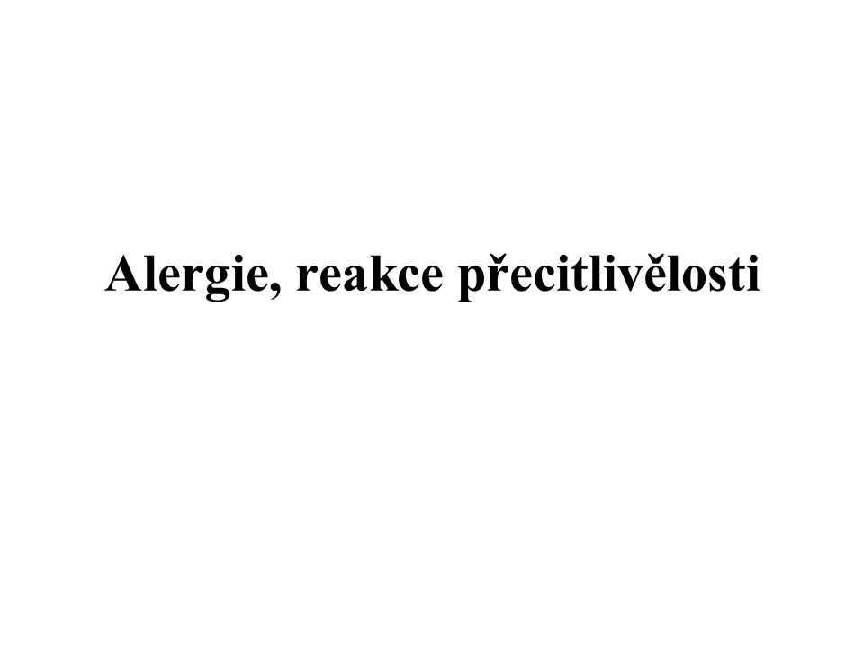 Alergie, reakce přecitlivělosti