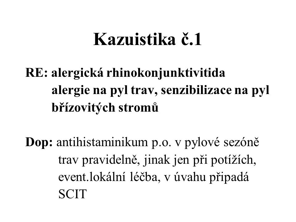 Kazuistika č.1 RE: alergická rhinokonjunktivitida