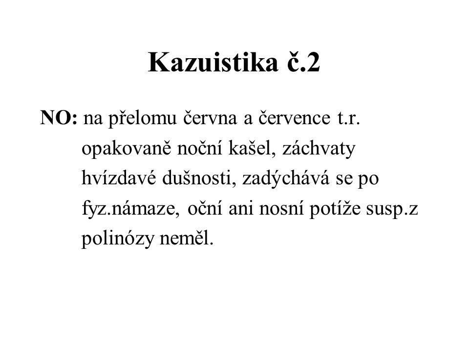 Kazuistika č.2 NO: na přelomu června a července t.r.