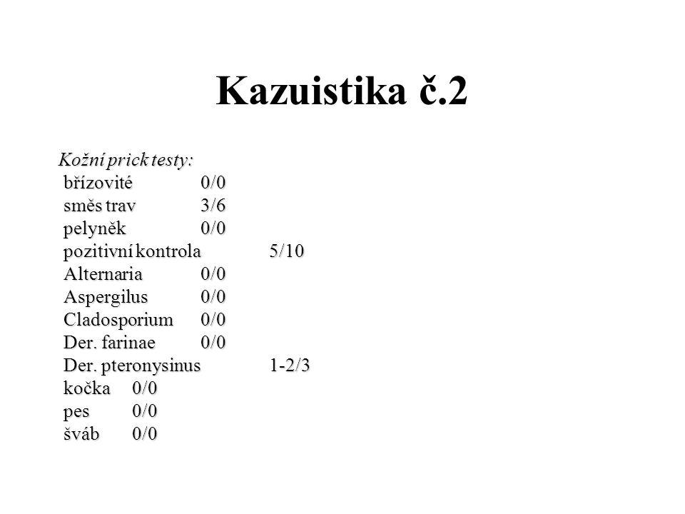 Kazuistika č.2 Kožní prick testy: břízovité 0/0 směs trav 3/6