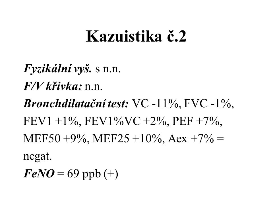 Kazuistika č.2 Fyzikální vyš. s n.n. F/V křivka: n.n.