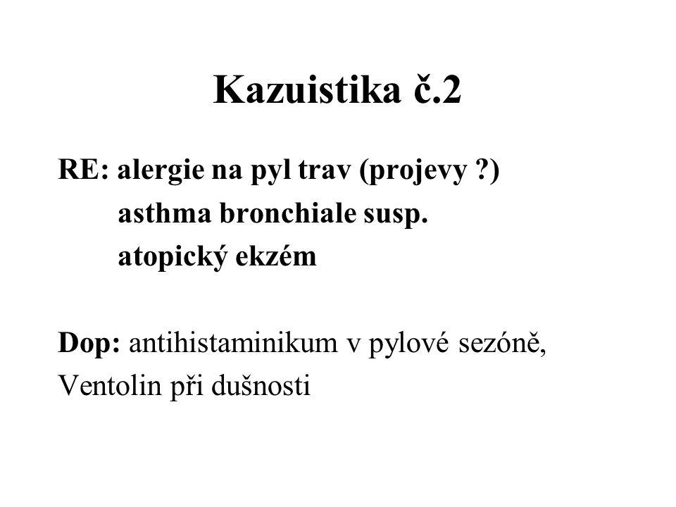 Kazuistika č.2 RE: alergie na pyl trav (projevy )