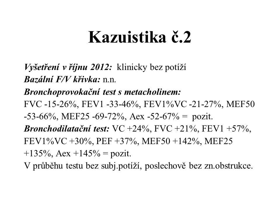 Kazuistika č.2 Vyšetření v říjnu 2012: klinicky bez potíží