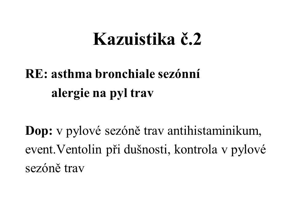 Kazuistika č.2 RE: asthma bronchiale sezónní alergie na pyl trav