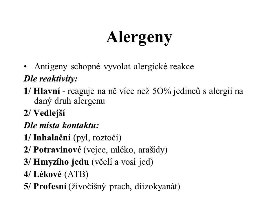 Alergeny Antigeny schopné vyvolat alergické reakce Dle reaktivity: