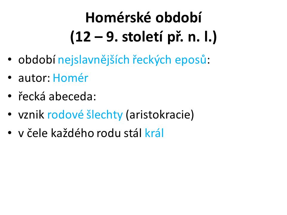 Homérské období (12 – 9. století př. n. l.)
