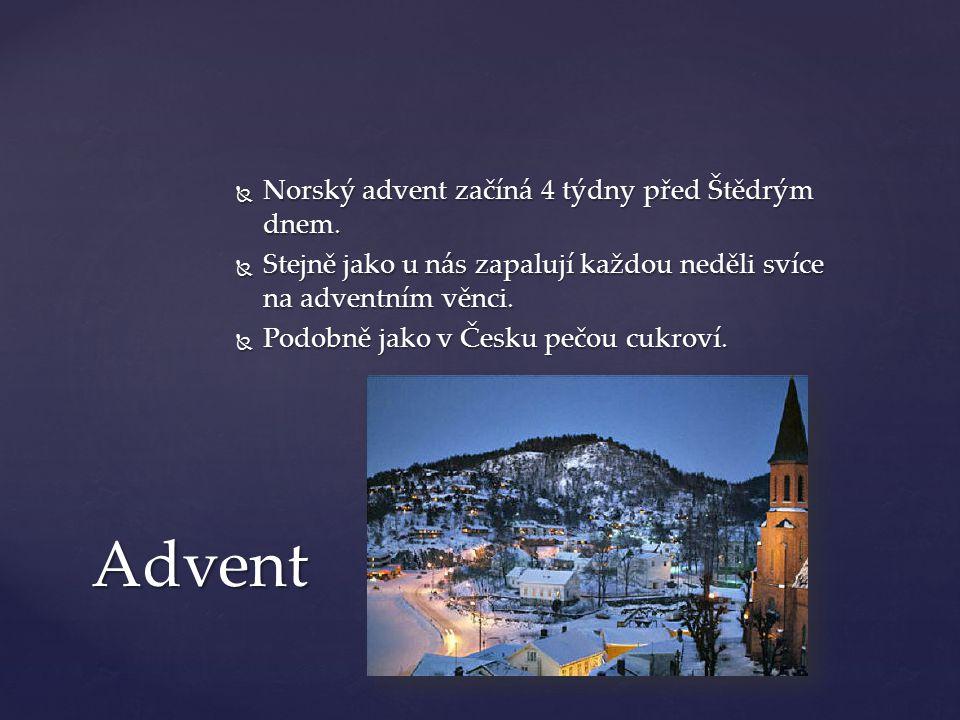 Advent Norský advent začíná 4 týdny před Štědrým dnem.