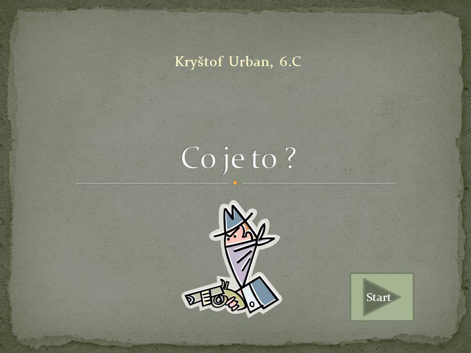 Kryštof Urban, 6.C Co je to Start