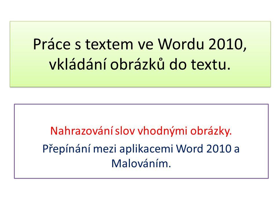 Práce s textem ve Wordu 2010, vkládání obrázků do textu.