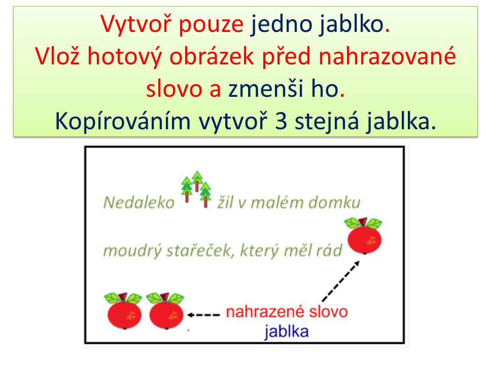 Vytvoř pouze jedno jablko