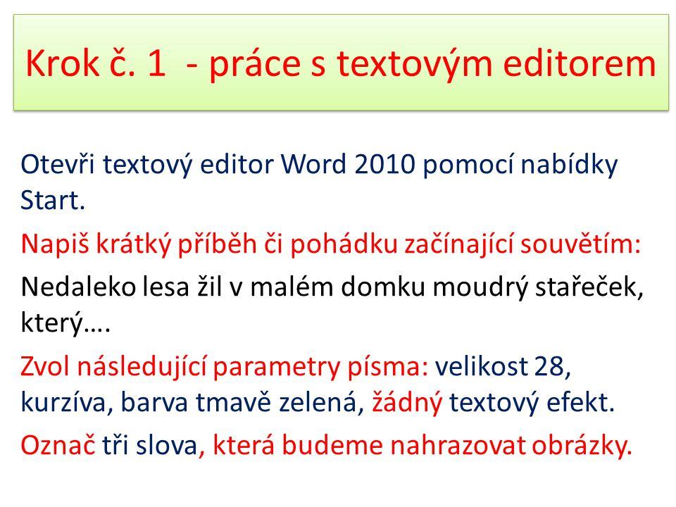Krok č. 1 - práce s textovým editorem