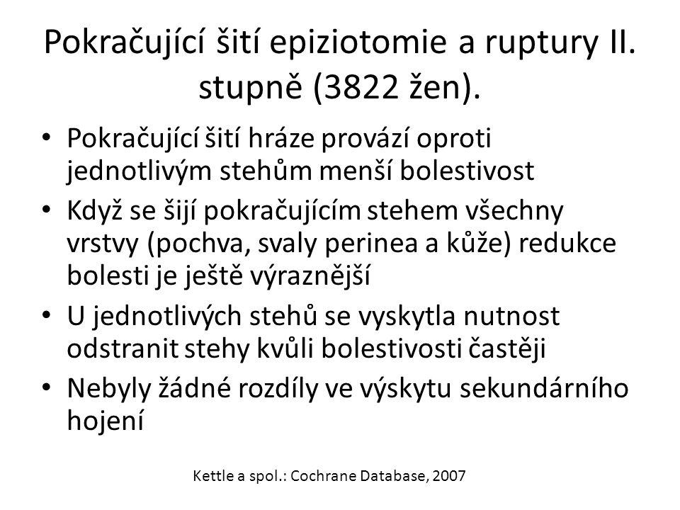 Pokračující šití epiziotomie a ruptury II. stupně (3822 žen).