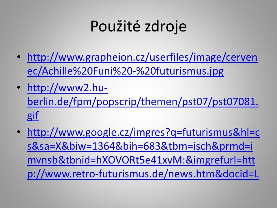 Použité zdroje http://www.grapheion.cz/userfiles/image/cervenec/Achille%20Funi%20-%20futurismus.jpg.