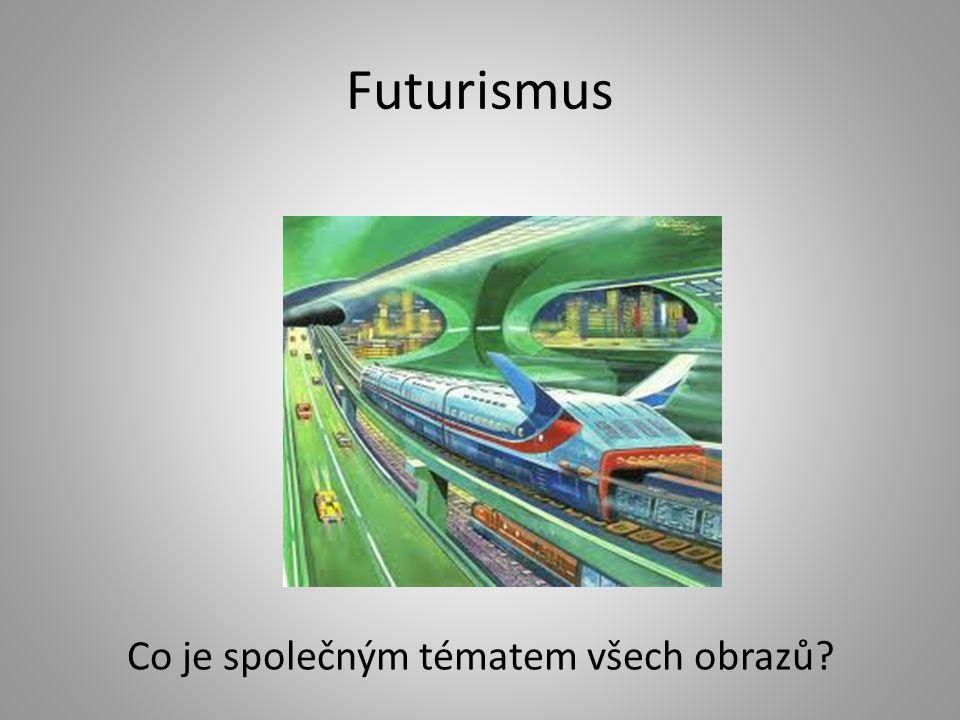 Futurismus Co je společným tématem všech obrazů