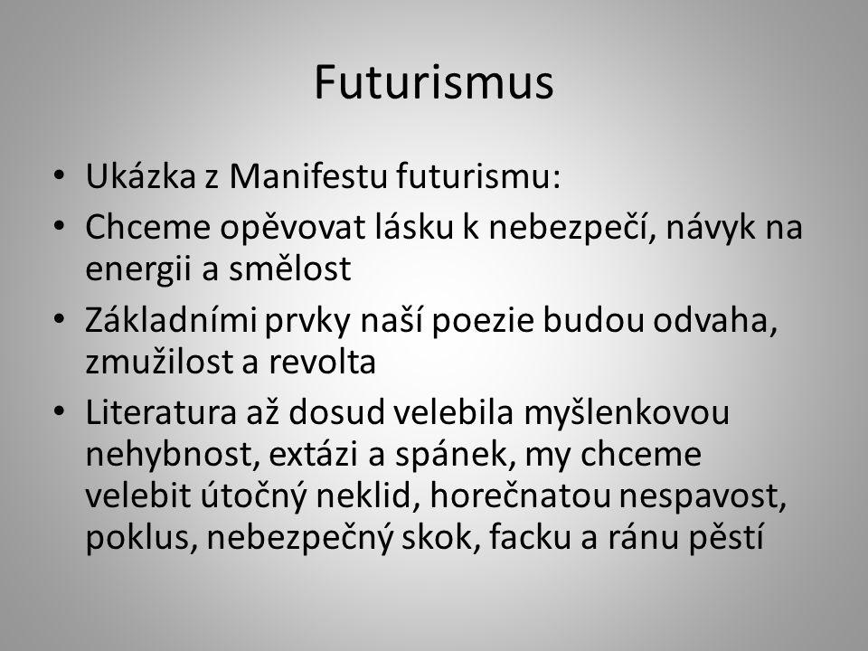 Futurismus Ukázka z Manifestu futurismu: