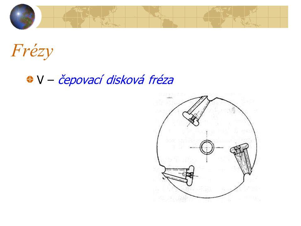 Frézy V – čepovací disková fréza