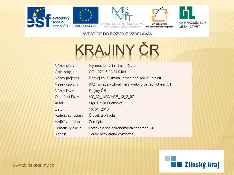 Krajiny ČR www.zlinskedumy.cz Název školy Gymnázium Zlín - Lesní čtvrť