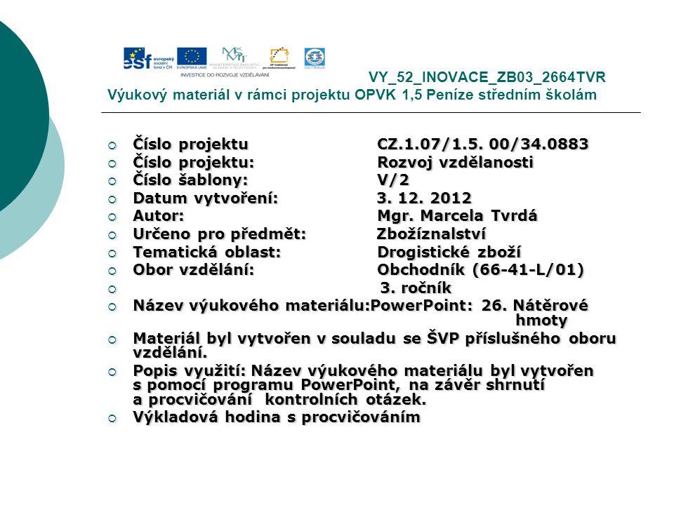 VY_52_INOVACE_ZB03_2664TVR Výukový materiál v rámci projektu OPVK 1,5 Peníze středním školám