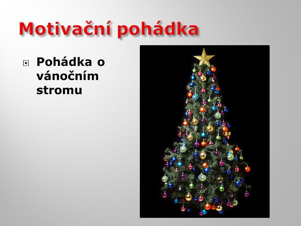 Motivační pohádka Pohádka o vánočním stromu Pohádka o vánočním stromu