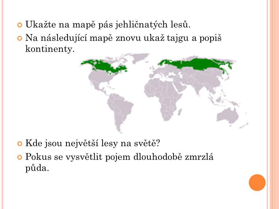 Ukažte na mapě pás jehličnatých lesů.