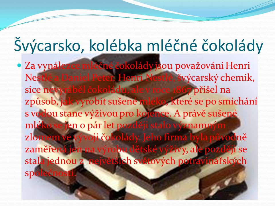 Švýcarsko, kolébka mléčné čokolády