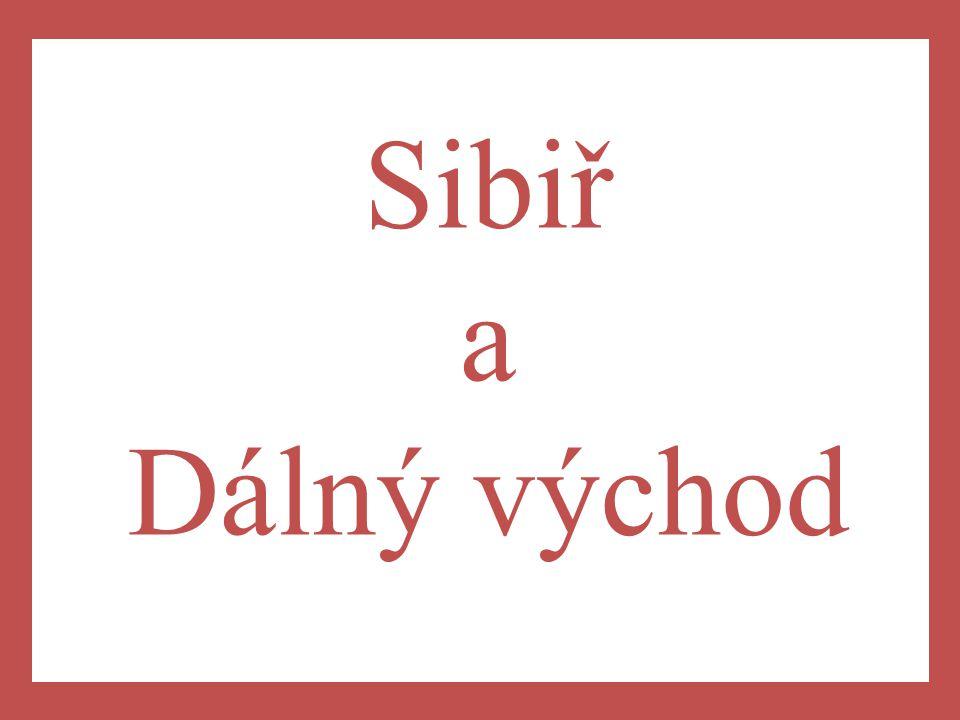 Sibiř a Dálný východ