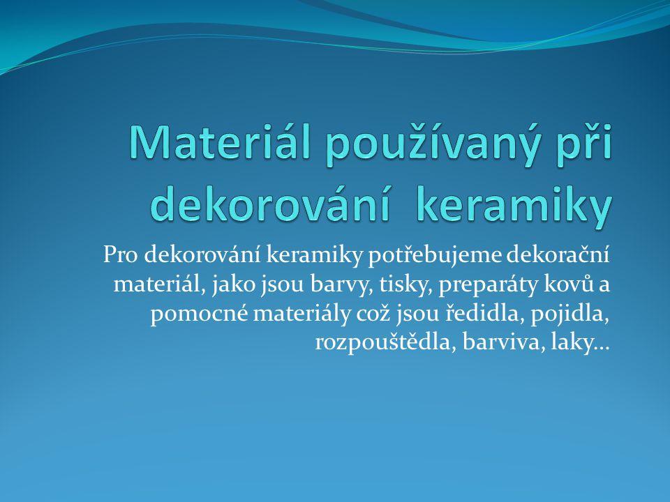 Materiál používaný při dekorování keramiky