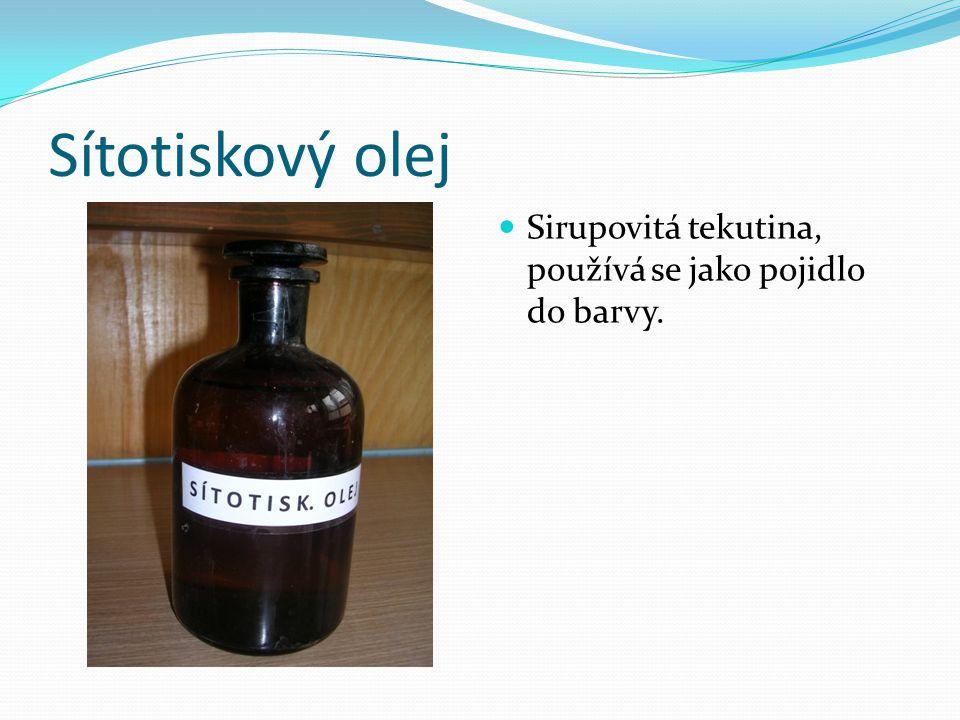 Sítotiskový olej Sirupovitá tekutina, používá se jako pojidlo do barvy.