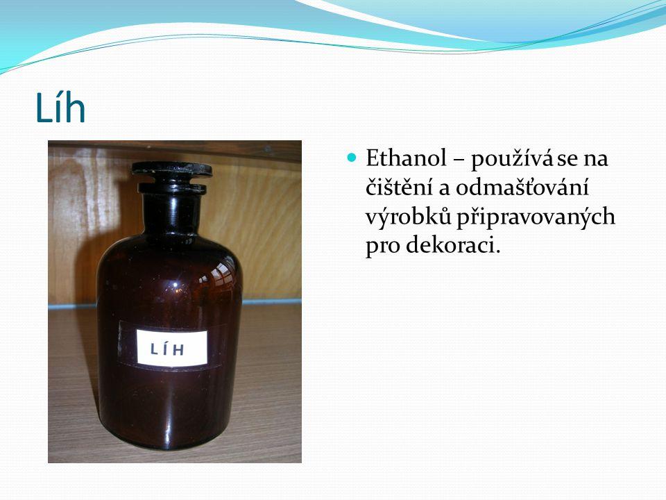 Líh Ethanol – používá se na čištění a odmašťování výrobků připravovaných pro dekoraci.