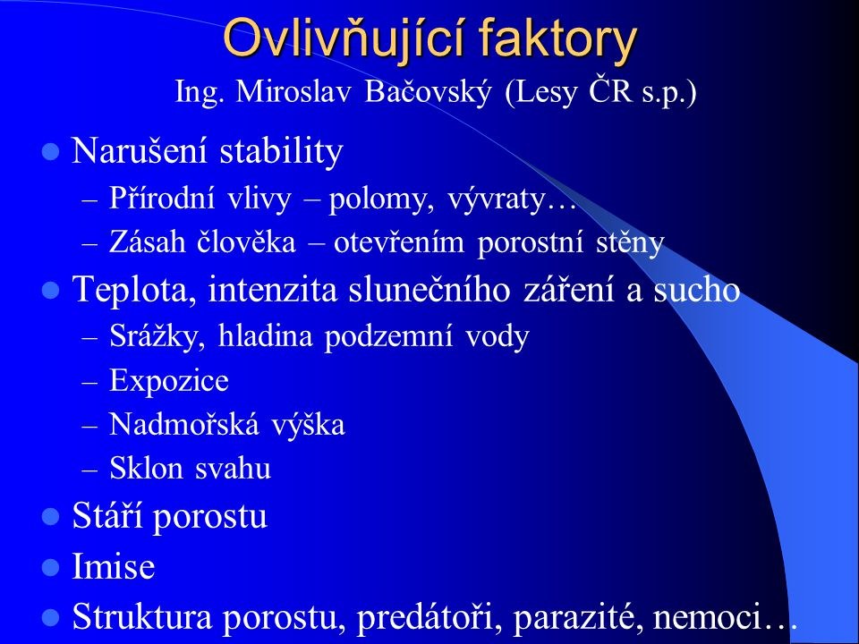 Ovlivňující faktory Narušení stability