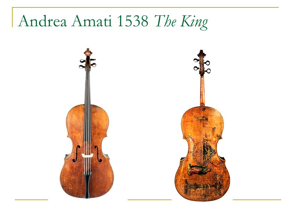 Andrea Amati 1538 The King