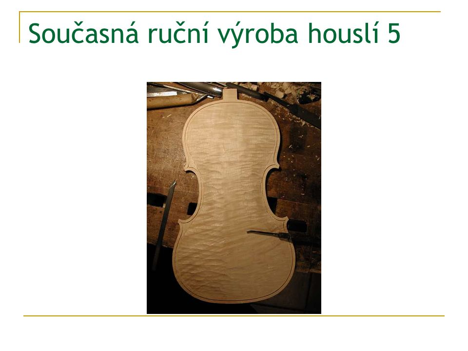 Současná ruční výroba houslí 5
