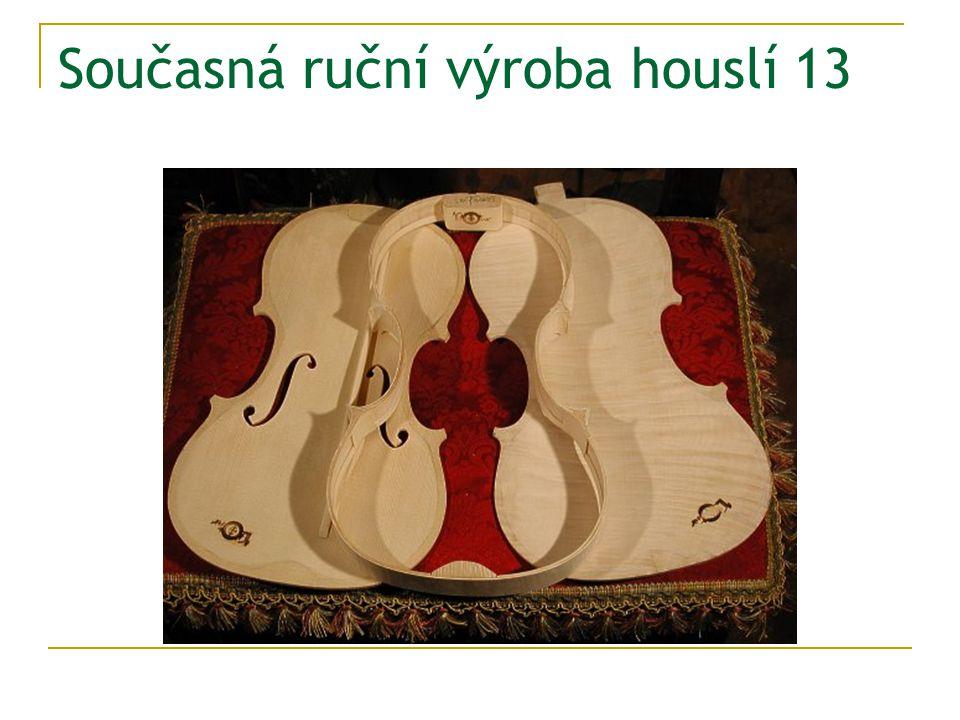 Současná ruční výroba houslí 13