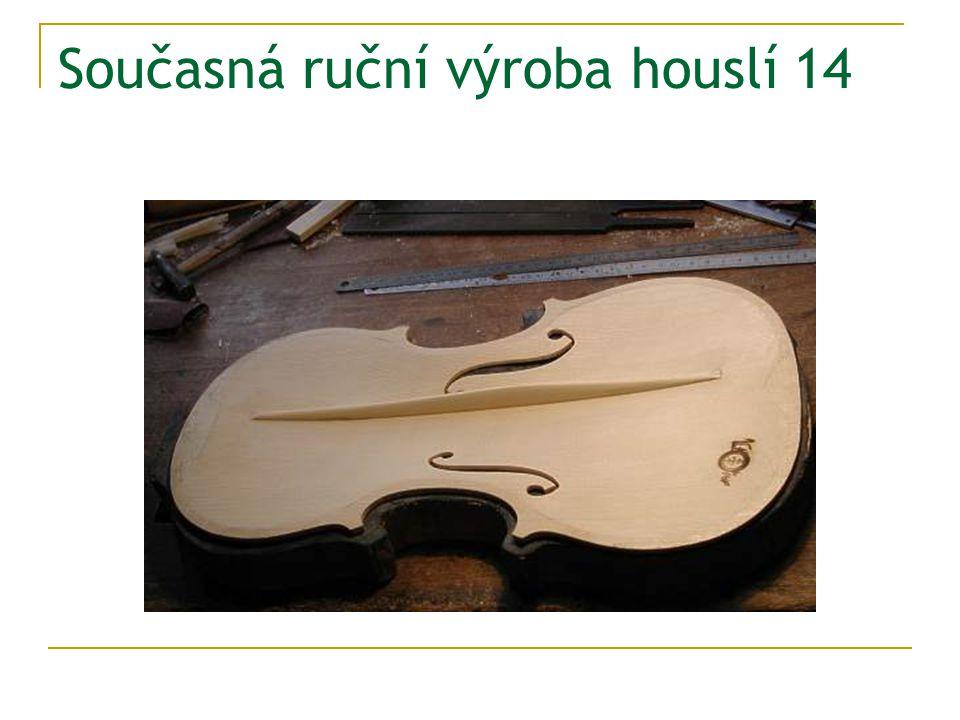 Současná ruční výroba houslí 14