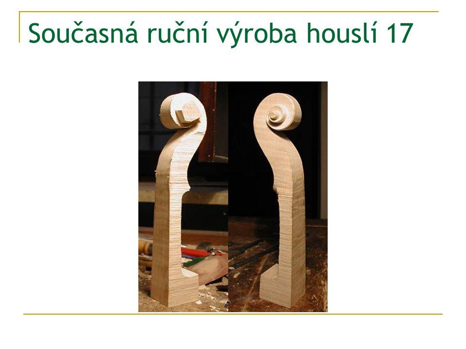 Současná ruční výroba houslí 17