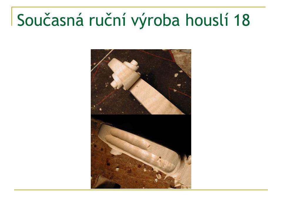 Současná ruční výroba houslí 18