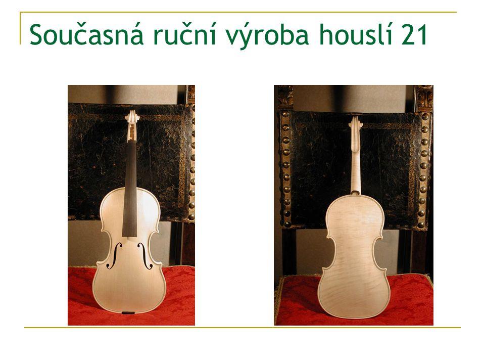Současná ruční výroba houslí 21
