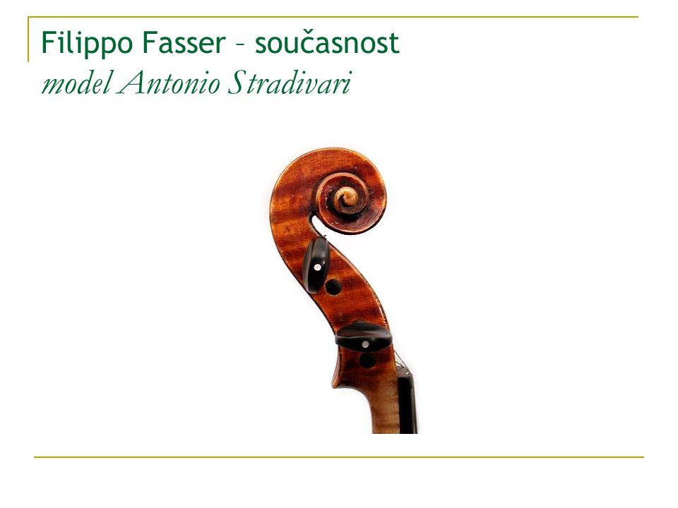 Filippo Fasser – současnost model Antonio Stradivari