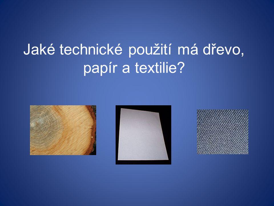 Jaké technické použití má dřevo, papír a textilie