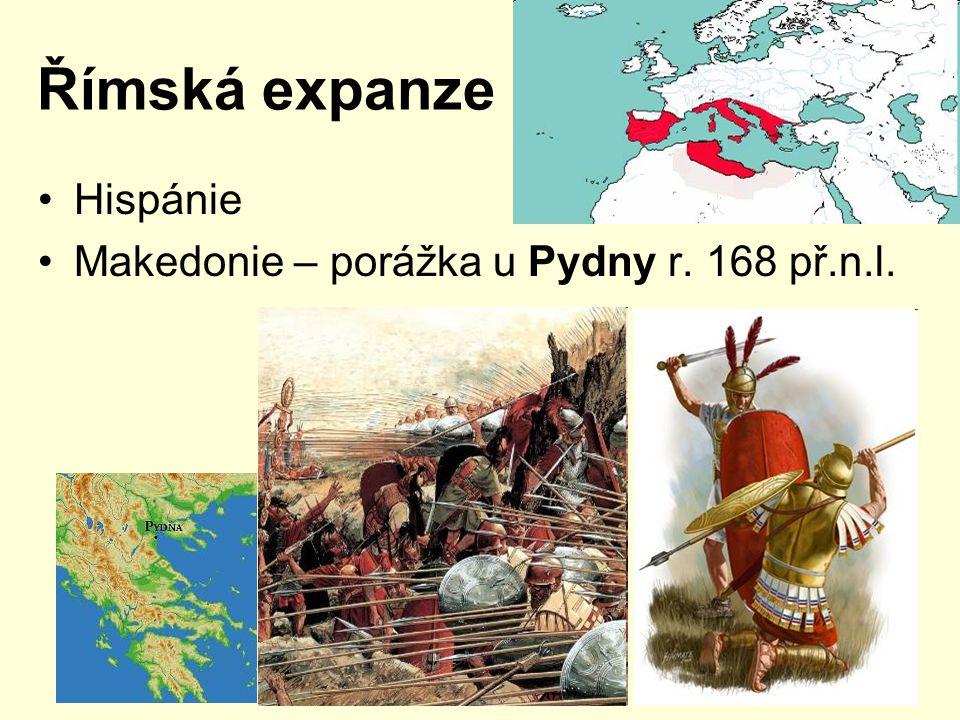 Římská expanze Hispánie Makedonie – porážka u Pydny r. 168 př.n.l.