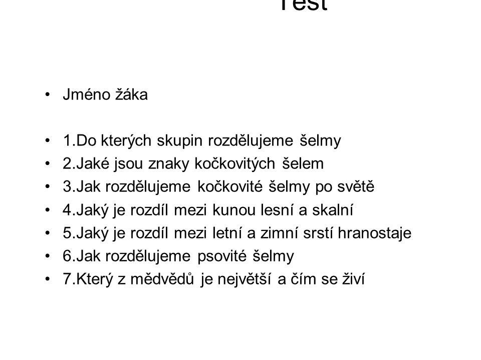 Test Jméno žáka 1.Do kterých skupin rozdělujeme šelmy