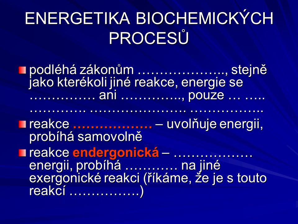 ENERGETIKA BIOCHEMICKÝCH PROCESŮ
