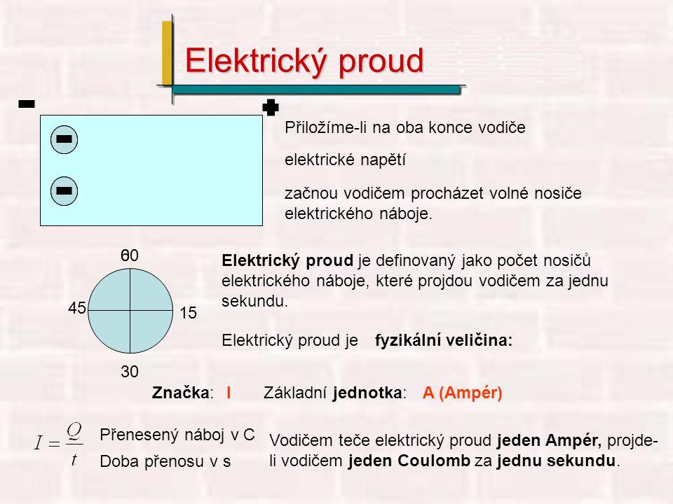 Elektrický proud Přiložíme-li na oba konce vodiče elektrické napětí
